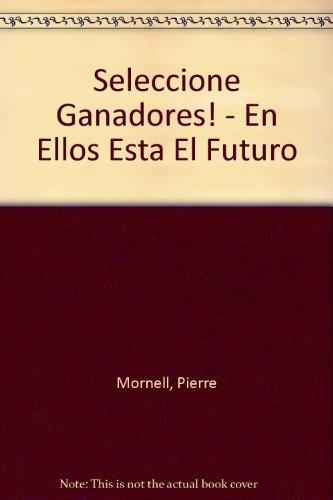 Seleccione Ganadores! - En Ellos Esta El Futuro por Pierre Mornell