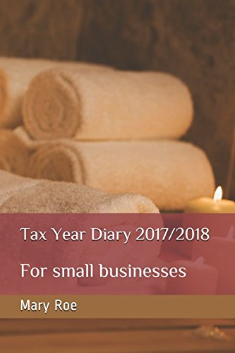 Tax Year Diary 2017/2018: For small businesses