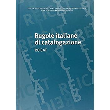 Regole Italiane Di Catalogazione. Reicat