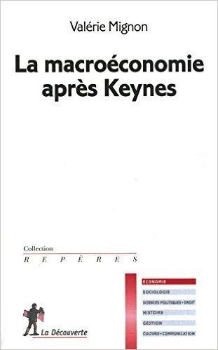 La macroéconomie après Keynes de Valérie MIGNON ( 3 juin 2010 )