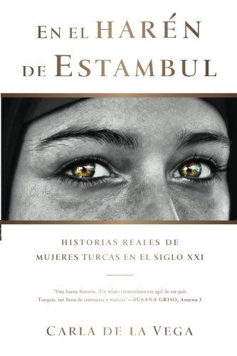 En el Harén de Estambul: Historias Reales de Mujeres Turcas en el SXXI