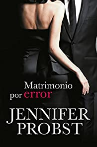 Matrimonio por error par Jennifer Probst