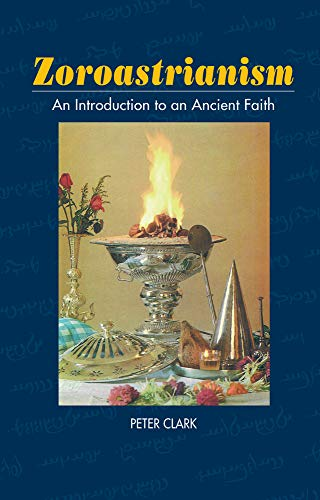 Zoroastrianism: An Introduction to an Ancient Faith (The Sussex Library of Religious Beliefs & Practices) por Professor Peter Clark