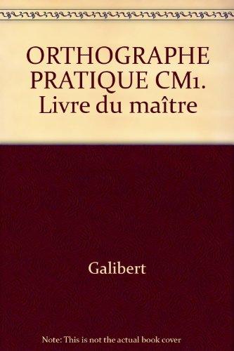 Orthographe pratique, CM 1 : le guide du maître, 1988