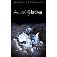 Beautifully Broken (The Broken Series Book 2) (English Edition)