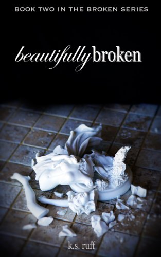 ebook: Beautifully Broken (The Broken Series Book 2) (B00IISNJHM)