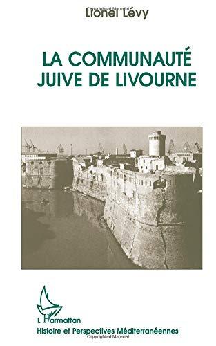 La communauté juive de Livourne: Le dernier des Livournais : essai