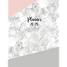 2018 planner: Marble daily planner with weekly monthly calendar and at-a-glace 2018-2019 calendars,Geometric grey pink hexagonal: 1 year personal planner for business,life goals,passion,and happiness