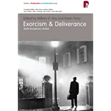 Exorcism and Deliverance: Multi-Disciplinary Studies (Studies in Pentecostal and Charismatic Issues)