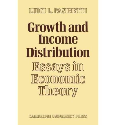 [(Growth and Income Distribution: Essays in Economic Theory)] [ By (author) Luigi L. Pasinetti ] [June, 2010]