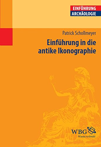 Einführung in die antike Ikonographie (Studium kompakt)