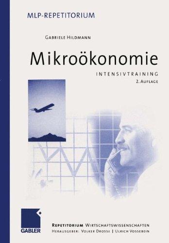 Intensivtraining Mikroökonomie (MLP Repetitorium: Repetitorium Wirtschaftswissenschaften)
