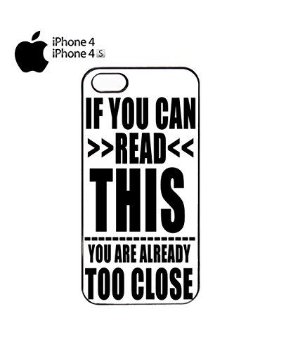 If You Can Read This You Are Already Too Close Mobile Cell Phone Case Cover iPhone 6 Plus Black Noir
