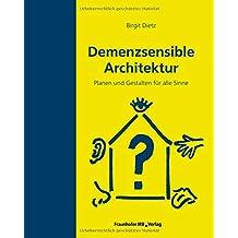 Demenzsensible Architektur: Planen und Gestalten für alle Sinne.