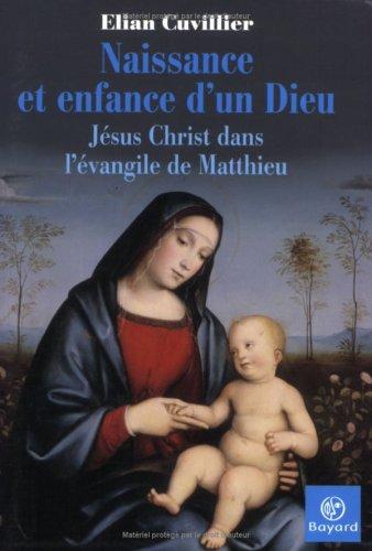 Naissance et enfance d'un Dieu : Jésus Christ dans l'évangile de Matthieu
