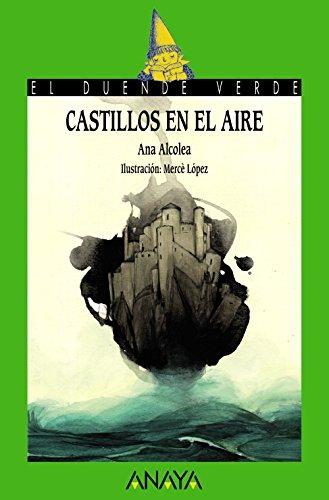 Portada del libro Castillos en el aire (Literatura Infantil (6-11 Años) - El Duende Verde)