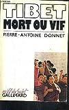 Tibet mort ou vif - Editions Gallimard - 13/02/1990