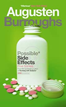 Possible Side Effects: True Stories by [Burroughs, Augusten]