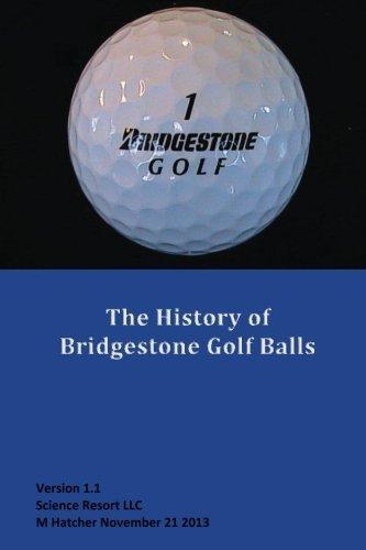 The History of Bridgestone Golf Balls by M Hatcher (2013-03-21) par M Hatcher
