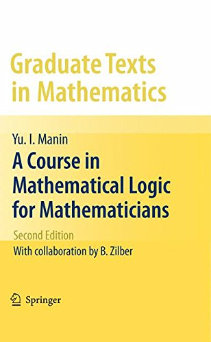 A Course in Mathematical Logic for Mathematicians: Second Edition (Graduate Texts in Mathematics)
