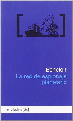 Echelon : la red de espionaje planetario