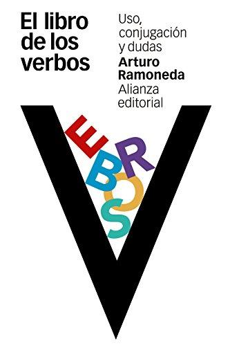El libro de los verbos: Uso, conjugación y dudas (El Libro De Bolsillo - Varios) por Arturo Ramoneda