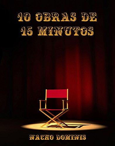 10 Obras de 15 Minutos: Microobras de Teatro