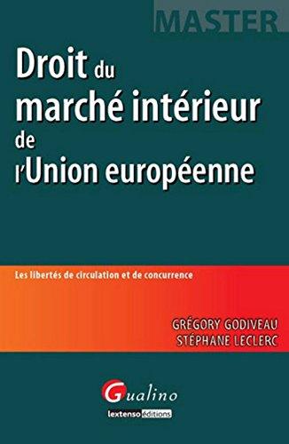 Master Droit du marché intérieur de l'Union européenne. Les libertés de circulation et de