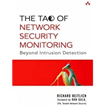 The Tao of Network Security Monitoring: Beyond Intrusion Detection by Bejtlich, Richard (2004) Paperback