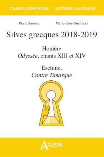 Silves grecques 2018-2019 Odyssée, chants 13 et 14 Eschine, Contre Timarque