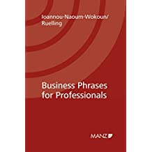 Business Phrases for Professionals: How to talk shop professionally - and succeed! (English Edition)