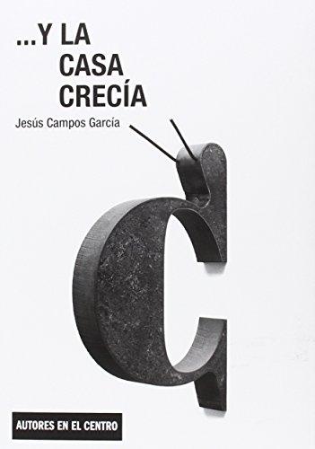 ...Y la casa crecía (Autores en el centro) por Jesús Campos García