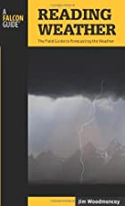 Reading Weather, 2nd: The Field Guide to Forecasting the Weather (Falcon Guides)