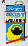 Geist und Evolution. Die Revolution der Gehirnforschung. ( New Age) - Marilyn Ferguson