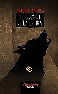 El Llamado de La Estirpe par Antonio Malpica