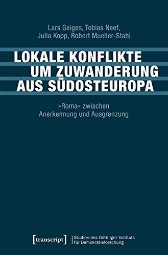 lokale-konflikte-um-zuwanderung-aus-sdosteuropa-roma-zwischen-anerkennung-und-ausgrenzung