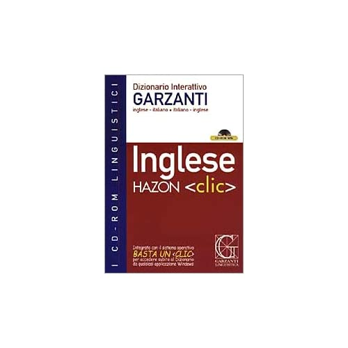 Hazon Clic. Dizionario Interattivo Garzanti Inglese-Italiano, Italiano-Inglese. Cd-Rom
