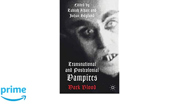 transnational and postcolonial vampires khair tabish hglund johan