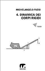 4. Dinamica dei corpi rigidi (Esercizi di Fisica) (English Edition)