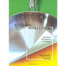 Kitchen Mysteries – Revealing the Science of Cooking