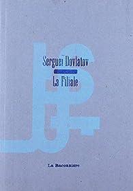 La Filiale par Sergueï Dovlatov