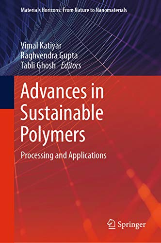 Advances in Sustainable Polymers: Processing and Applications (Materials Horizons: From Nature to Nanomaterials) (English Edition)