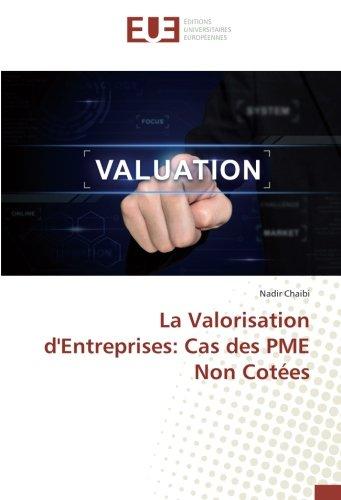 La Valorisation d'Entreprises: Cas des PME Non Cotées par Nadir Chaibi