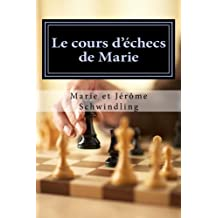 Le cours d'échecs de Marie: Mieux réfléchir pour mieux jouer