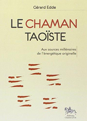 Le Chaman taoïste par Gérard Edde