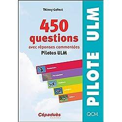 450 questions avec réponses commentées (pilotes ULM)
