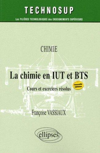 La chimie en IUT et BTS : Cours et exercices rsolus de Franoise Vassiaux (25 juin 2008) Broch
