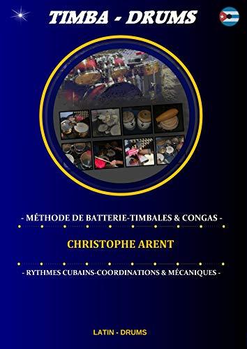 Timba Drums: Méthode de batterie, timbales & congas (Spanish Edition)