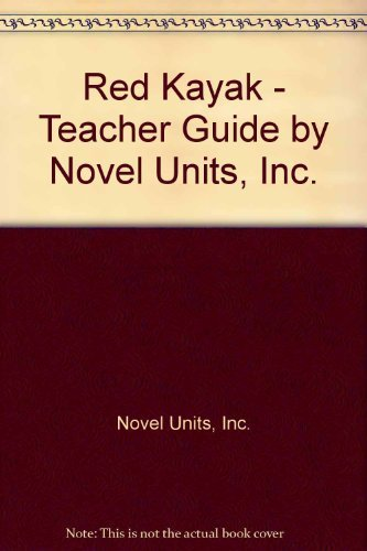 Red Kayak - Teacher Guide by Novel Units, Inc. by Novel Units, Inc. (2008) Paperback