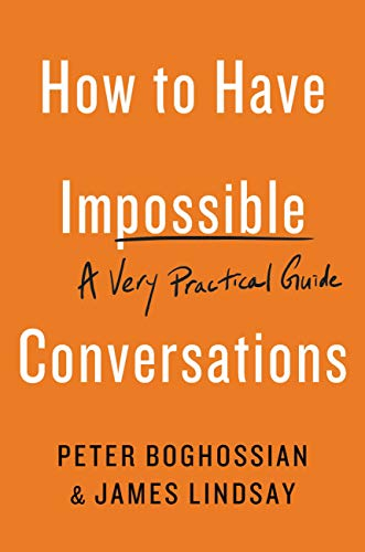 How to Have Impossible Conversations: A Very Practical Guide (English Edition)